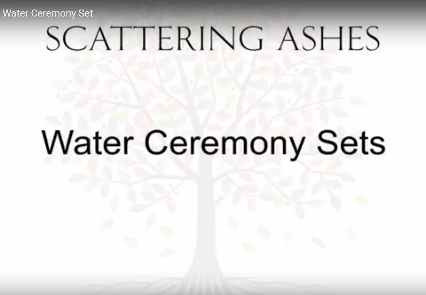 Water ceremony set