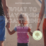 What to say when scattering ashes